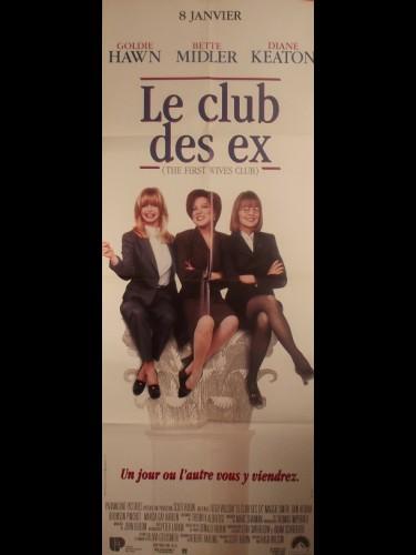 Affiche du film LE CLUB DES EX - Titre original : THE FIRST WIVES CLUB