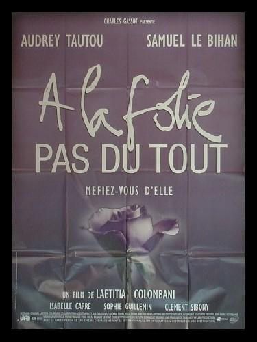 Affiche du film A LA FOLIE…PAS DU TOUT