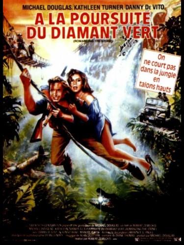 Affiche du film A LA POURSUITE DU DIAMANT VERT - ROMANCING THE STONE